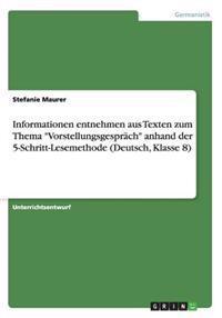 Informationen Entnehmen Aus Texten Zum Thema Vorstellungsgesprach Anhand Der 5-Schritt-Lesemethode (Deutsch, Klasse 8)