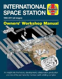 International Space Station: An Insight Into the History, Development, Collaboration, Production and Role of the Permanently Manned Earth-Orbiting