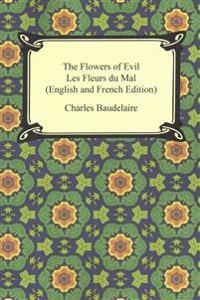 The Flowers of Evil / Les Fleurs Du Mal (English and French Edition)
