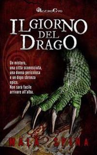 Il Giorno del Drago: Nel Cuore Della Citta' Vecchia