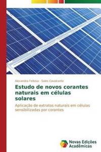Estudo de Novos Corantes Naturais Em Celulas Solares