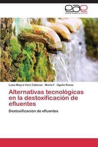 Alternativas Tecnologicas En La Destoxificacion de Efluentes