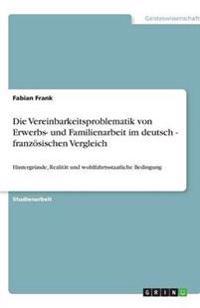 Die Vereinbarkeitsproblematik Von Erwerbs- Und Familienarbeit Im Deutsch - Franzosischen Vergleich