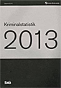 KRIMINALSTATISTIK 2013