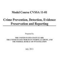 Crime Prevention, Detection, Evidence Preservation and Reporting: (Model Course Cvssa 11-01)