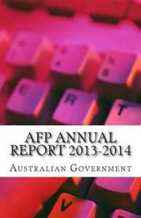 Afp Annual Report 2013-2014: Australian Federal Police