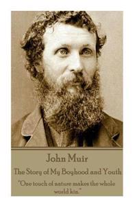 "John Muir - The Story of My Boyhood and Youth: ""One Touch of Nature Makes the Whole World Kin."""