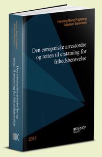Den europæiske arrestordre og retten til erstatning for frihedsberøvelse