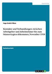 Kontakte Und Verhandlungen Zwischen Arbeitgeber Und Arbeitnehmer Bis Zum Stinnes-Legien-Abkommen, November 1918