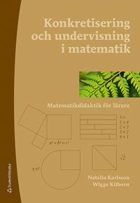 Konkretisering och undervisning i matematik - Matematikdidaktik för lärare