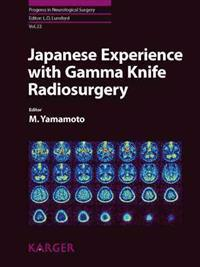 Japanese Experience with Gamma Knife Radiosurgery