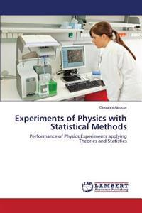 Experiments of Physics with Statistical Methods
