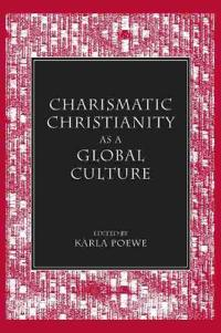 Charismatic Christianity As a Global Culture