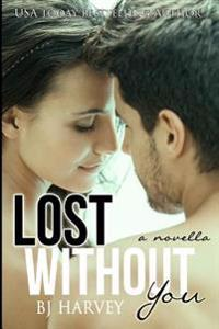 Lost Without You Novella