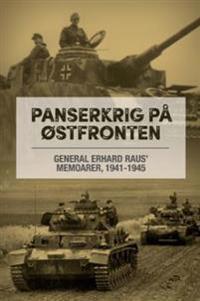 Panserkrig på Østfronten - Erhard Raus, Steven H. Newton pdf epub