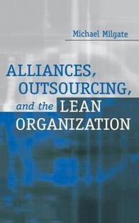 Alliances, Outsourcing, and the Lean Organization