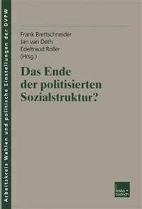 Das Ende Der Politisierten Sozialstruktur?
