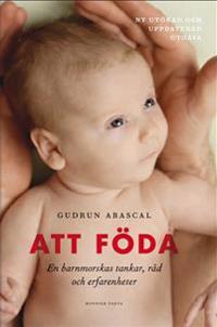 Att föda : en barnmorskas tankar, råd och erfarenheter