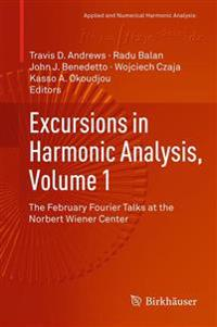 Excursions in Harmonic Analysis