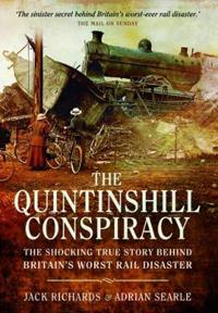 The Quintinshill Conspiracy: The Shocking True Story Behind Britain S Worst Rail Disaster