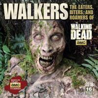 Walkers Calendar: Eaters, Biters and Roamers of AMC Walking Dead
