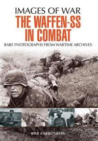 The Waffen-SS in Combat
