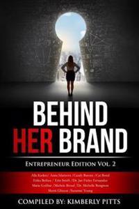Behind Her Brand: Entrepreneur Edition Vol 2