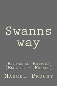 Swanns Way: Swanns Way: Bilingual Edition (English - French)