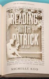 Reading with patrick - a teacher, a student and the life-changing power of