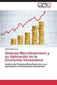 Sistema Microfinanciero y Su Aplicacion En La Economia Venezolana