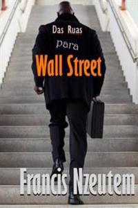 Das Ruas Para Wall Street