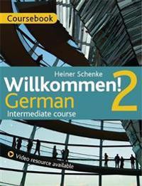 Willkommen! 2 German Intermediate Course: Coursebook