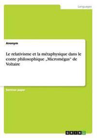 """Le Relativisme Et La Metaphysique Dans Le Conte Philosophique Micromegas"""" de Voltaire"""