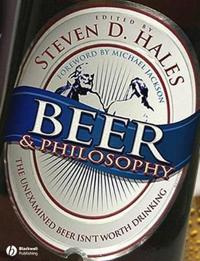 Beer & Philosophy: The Unexamined Beer Isn't Worth Drinking