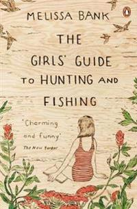 Girls guide to hunting and fishing