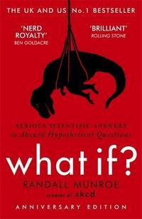 What If? - serious scientific answers to absurd hypothetical questions