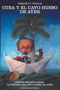 Cuba y El Cayo Hueso de Ayer