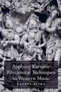 Applying Karnatic Rhythmical Techniques to Western Music