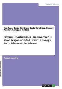 Sistema de Actividades Para Favorecer El Valor Responsabilidad Desde La Biologia En La Educacion de Adultos