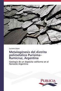 Metalogenesis del Distrito Polimetalico Purisima-Rumicruz, Argentina