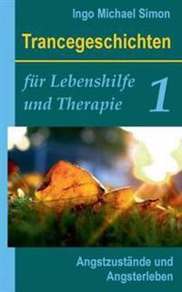 Trancegeschichten für Lebenshilfe und Therapie. Band 1