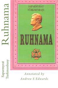 Ruhnama: The Book of the Soul (Annotated Version)
