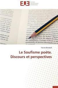Le Soufisme Po�te. Discours Et Perspectives