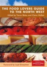 Food Lovers Guide to the North West
