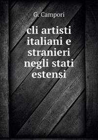 CLI Artisti Italiani E Stranieri Negli Stati Estensi
