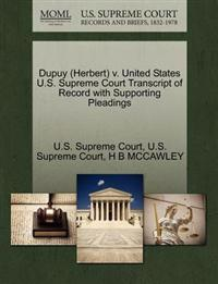 Dupuy (Herbert) V. United States U.S. Supreme Court Transcript of Record with Supporting Pleadings