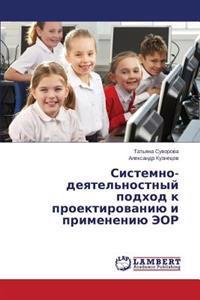 Sistemno-Deyatel'nostnyy Podkhod K Proektirovaniyu I Primeneniyu Eor