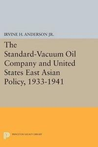 The Standard-Vacuum Oil Company and United States East Asian Policy, 1933-1941