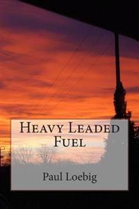 Heavy Leaded Fuel