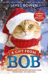 Gift from bob - how a street cat helped one man learn the meaning of christ